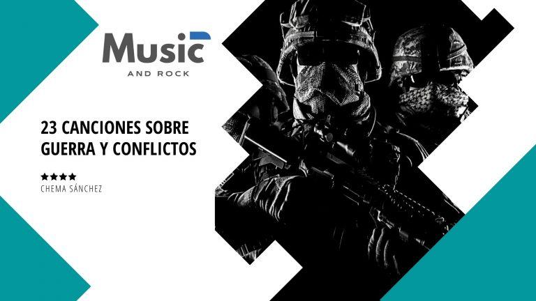 23 canciones sobre guerras y conflictos