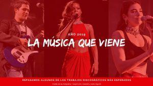 "La música que viene en 2019<span class=""wtr-time-wrap after-title""><span class=""wtr-time-number"">17</span> minutos de lectura</span>"