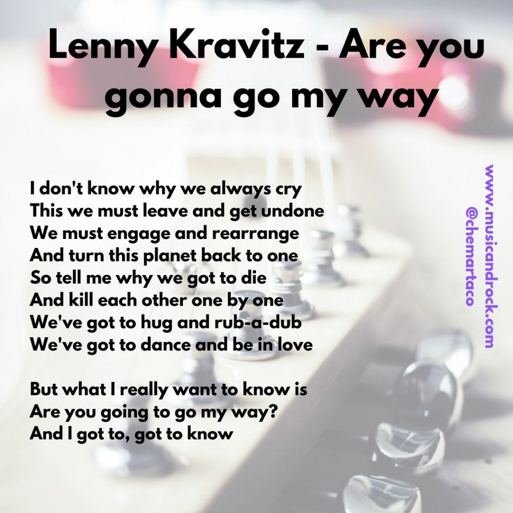 Letra de Are you gonna go my way, de Lenny Kravitz