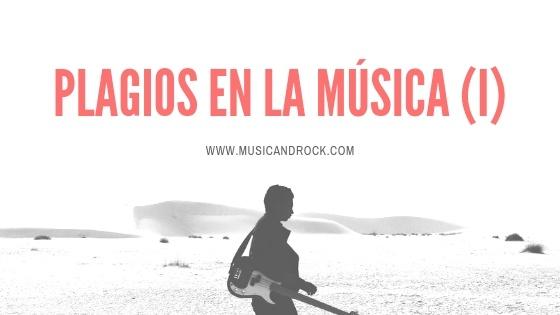 Los mayores plagios (o no) del pop y el rock (I)