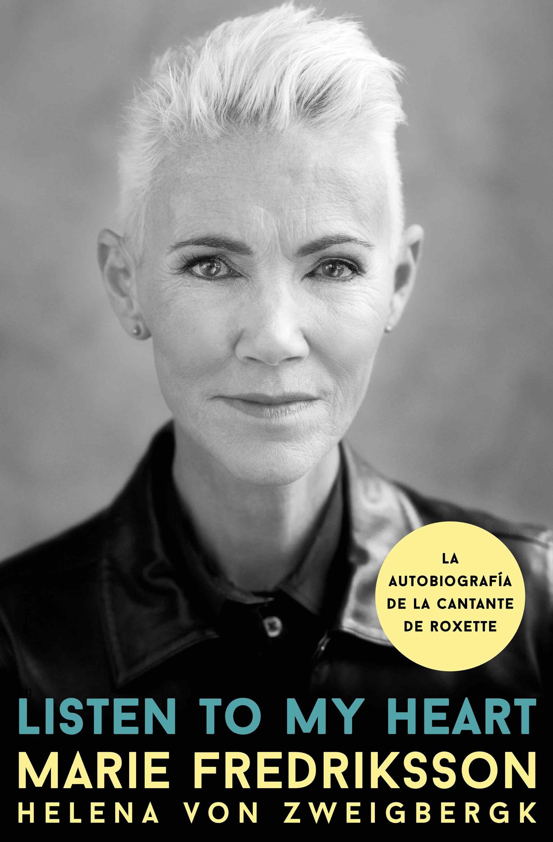 La cantante de Roxette, Marie Fredriksson, se confiesa en la autobiografía Listen to my heart (Escucha a mi corazón)