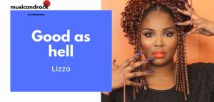 "Todo sobre Good as hell de Lizzo<span class=""wtr-time-wrap after-title""><span class=""wtr-time-number"">9</span> minutos de lectura</span>"