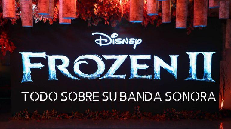 Todo sobre la Banda Sonora de Frozen 2