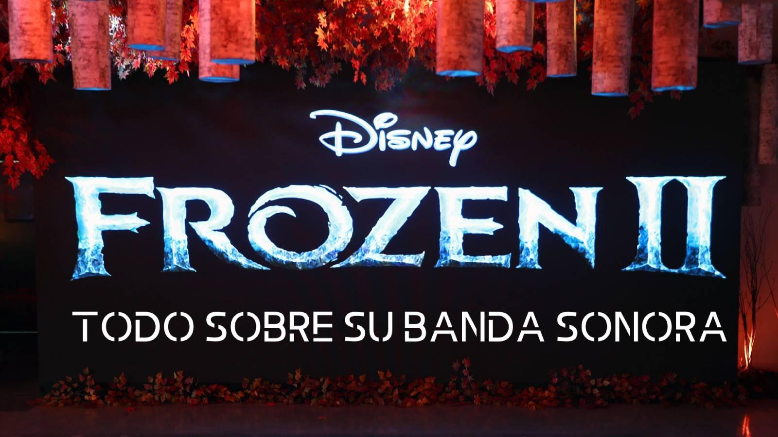 """Todo sobre la Banda Sonora de Frozen 2<span class=""""wtr-time-wrap after-title""""><span class=""""wtr-time-number"""">7</span> minutos de lectura</span>"""