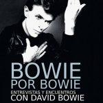 Bowie por Bowie o cómo un músico fue mil músicos a la vez