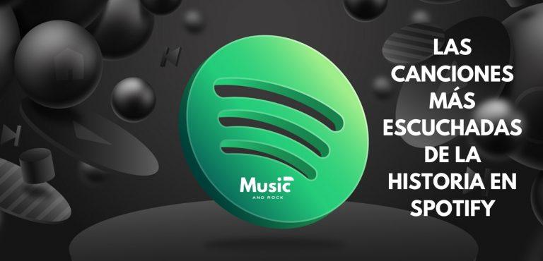Las canciones más escuchadas en Spotify a lo largo de su historia