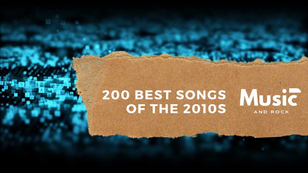 200 mejores canciones de la década de 2010. Music and Rock