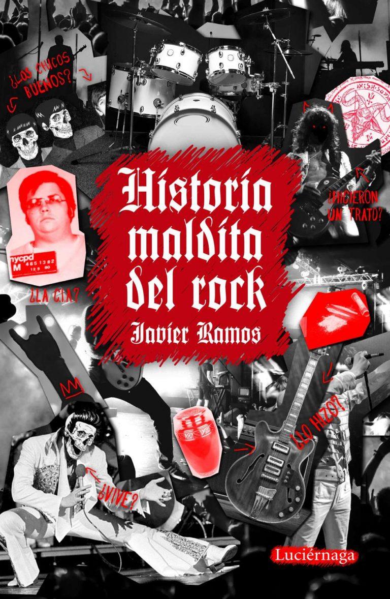 La Historia maldita del rock o cómo acercarse a las transgresiones reales o inventadas de un género
