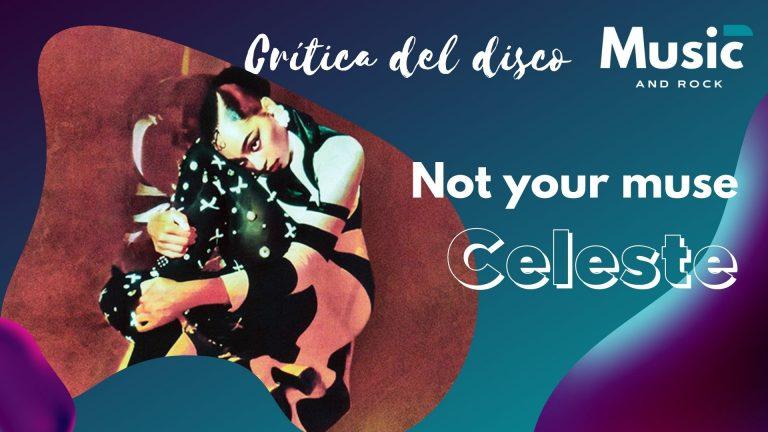 Lee más sobre el artículo Not your muse de Celeste, la mezcla perfecta de dos voces perfectas, las de Adele y Amy Winehouse