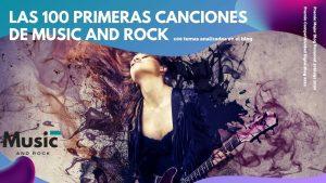 """Lee más sobre el artículo Las 100 primeras canciones de Music and Rock<span class=""""wtr-time-wrap after-title""""><span class=""""wtr-time-number"""">6</span> minutos de lectura</span>"""