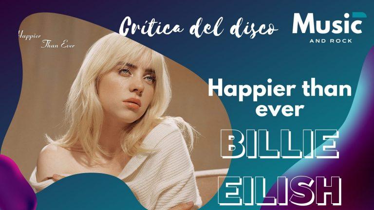Lee más sobre el artículo Todo lo que debes saber sobre el nuevo disco de Billie Eilish Happier than ever