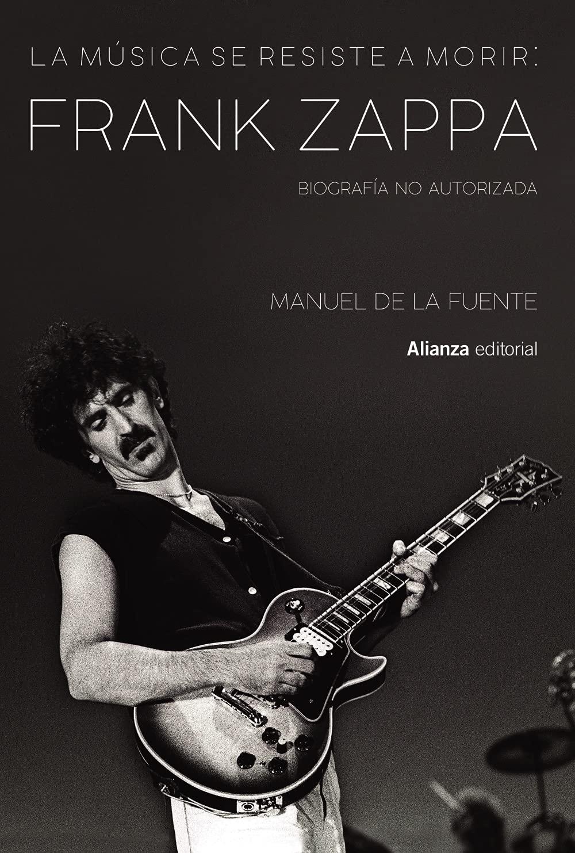 """En este momento estás viendo Crítica del más completo libro sobre Frank Zappa: La música se resiste a morir<span class=""""wtr-time-wrap after-title""""><span class=""""wtr-time-number"""">6</span> minutos de lectura</span>"""