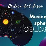 Music of the Spheres de Coldplay: Espiritualidad y cosmos para reabrir las puertas de la tierra tras la pandemia