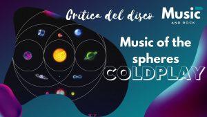 """Lee más sobre el artículo Music of the Spheres de Coldplay: Espiritualidad y cosmos para reabrir las puertas de la tierra tras la pandemia<span class=""""wtr-time-wrap after-title""""><span class=""""wtr-time-number"""">16</span> minutos de lectura</span>"""