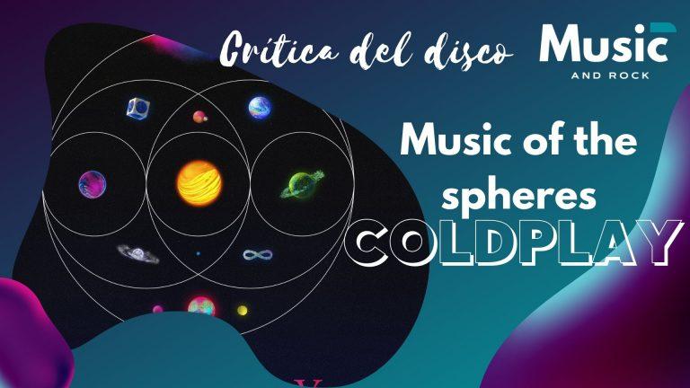 Lee más sobre el artículo Music of the Spheres de Coldplay: Espiritualidad y cosmos para reabrir las puertas de la tierra tras la pandemia